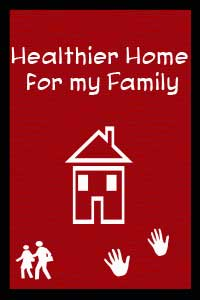 Healthier Home for my Family – The ABCs of a Healthier Home