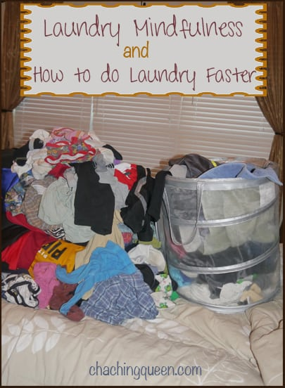 Laundry Mindfulness and How to do Laundry Quicker