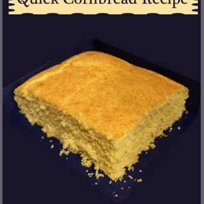 Quick Cornbread Recipe – Moist and Sweet