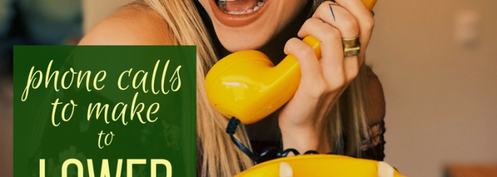 phone calls to lower your bills