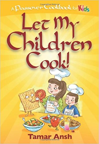 Let My Children Cook!- A Passover Cookbook for Kids