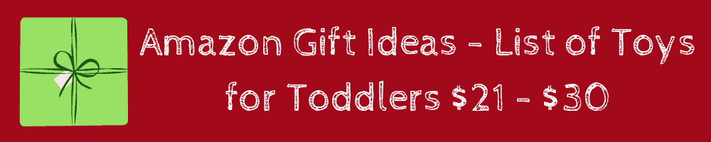 Amazon Gift Ideas - List of Toys for Toddlers 2 to 4 Years Old - gift guide $21 -$30