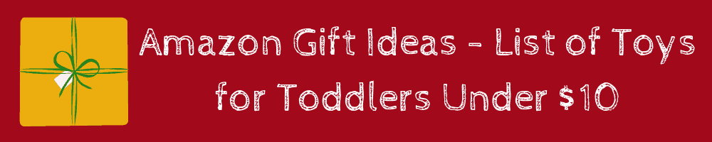Amazon Gift Ideas - List of Toys for Toddlers 2 to 4 Years Old - toys under $10