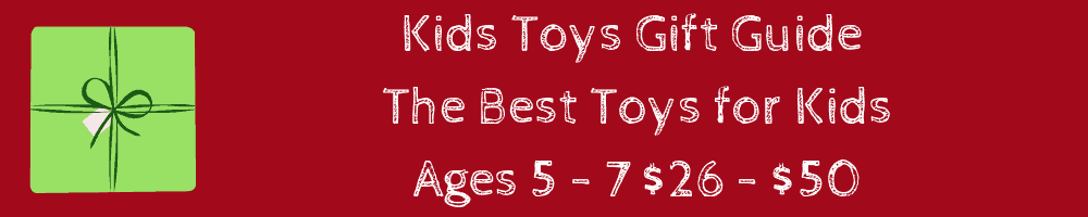Kids Gift Guide_ Amazon Gift Ideas - List of the Best Toys for Kids Ages 5 -7 price range $26-50