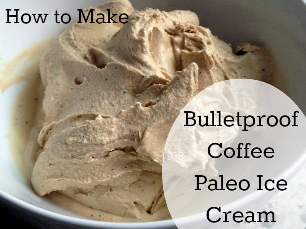 ice cream you scream Bulletproof Coffee ice cream recipe