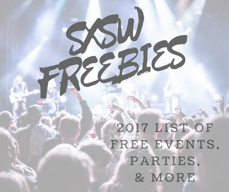 South by Southwest Austin, Texas 2017 List of Free Events, Parties, Swag