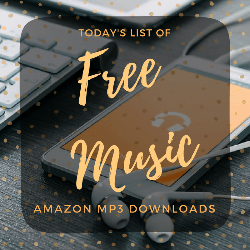 Today's List of Free Amazon Music Downloads on MP3