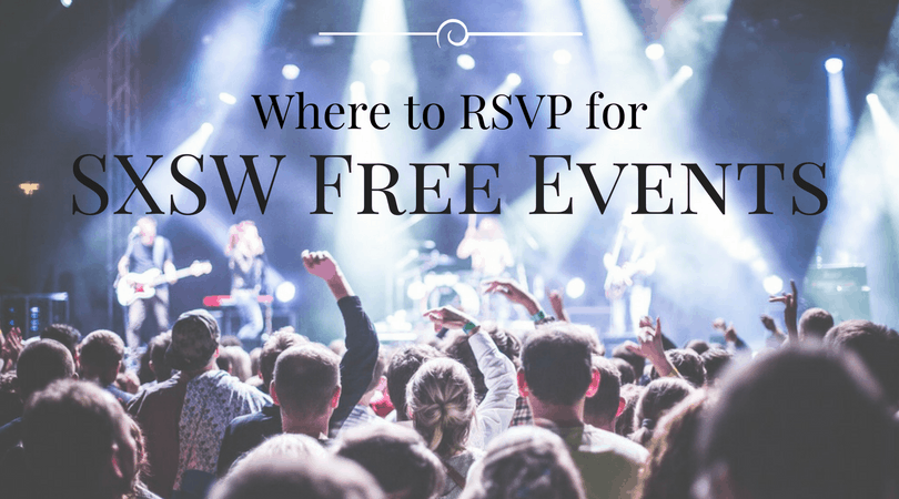 SXSW Free Events - Where to RSVP Free South by Southwest Parties