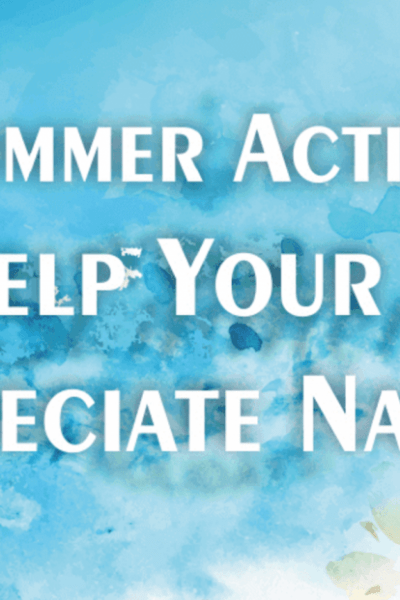 15 Nature Activities For Kids This Summer