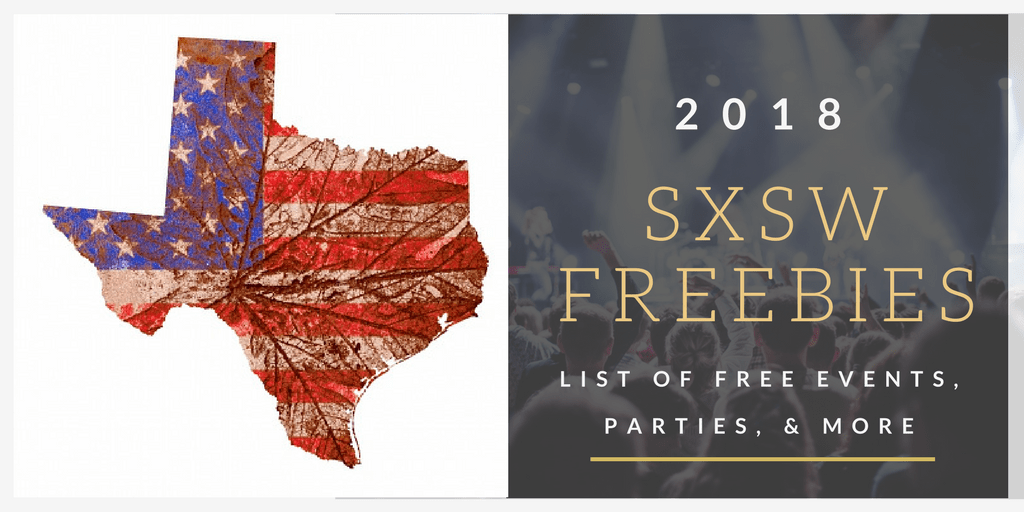 2018 FREE SXSW List of Events, Parties, Freebies