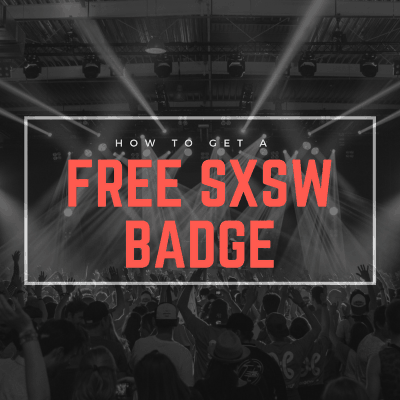 How to get a Free SXSW Badge