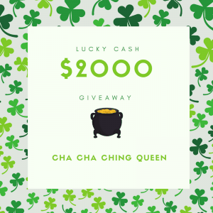 St. Patricks Giveaway for $500 Amazon Gift Card or Paypal on Cha Ching Queen
