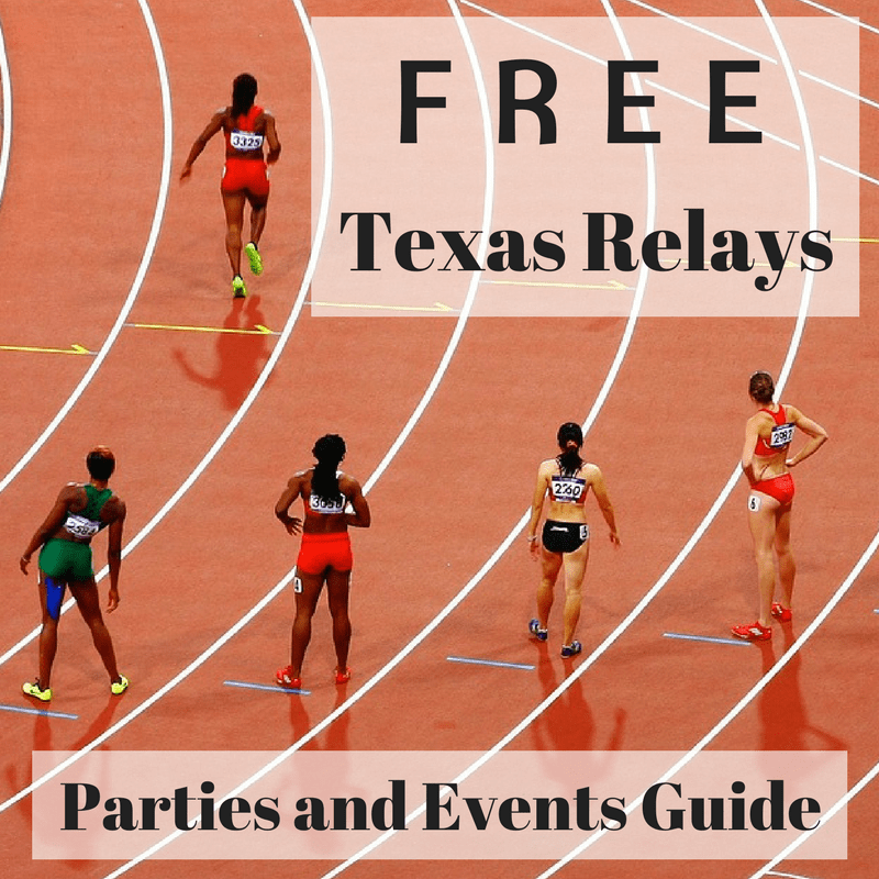 Free Texas Relays 2018 Parties and Events Guide