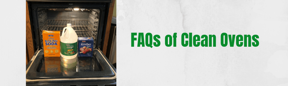 FAQs of Clean Ovens - How to Clean Ovens Frequently Asked Questions for Natural Cleaners and Green Cleaning