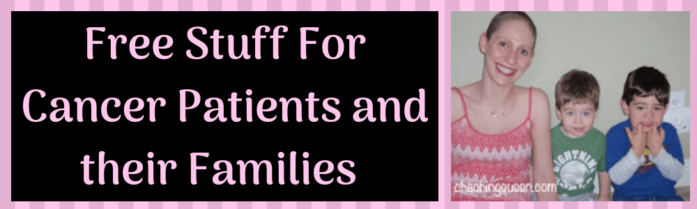 Free Stuff For Cancer Patients and their Families