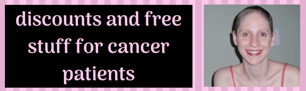 discounts and free stuff for cancer patients - Free Stuff for Cancer Survivors - Free services and discounts