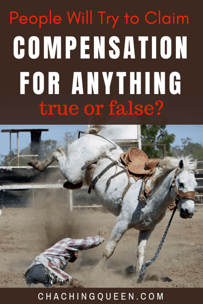 People Will Try to Claim Compensation for Anything