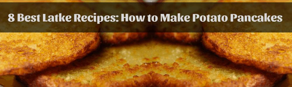 best latke recipes how to make potato pancakes for hanukkah